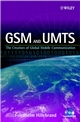 GSM and UMTS: The Creation of Global Mobile Communication (0470843225) cover image