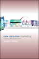 New Consumer Marketing: Managing a Living Demand System  (0470844825) cover image