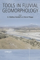 Tools in Fluvial Geomorphology (0470868325) cover image