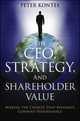 The CEO, Strategy, and Shareholder Value: Making the Choices That Maximize Company Performance (0470875925) cover image