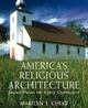 America's Religious Architecture: Sacred Places for Every Community (0471145025) cover image