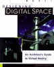Designing Digital Space: An Architect's Guide to Virtual Reality (0471146625) cover image