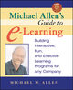 Michael Allen's Guide to E-Learning: Building Interactive, Fun, and Effective Learning Programs for Any Company  (0471203025) cover image