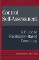 Control Self-Assessment: A Guide to Facilitation-Based Consulting (0471298425) cover image