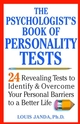 The Psychologist's Book of Personality Tests: 24 Revealing Tests to Identify and Overcome Your Personal Barriers to a Better Life (0471371025) cover image