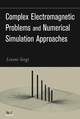 Complex Electromagnetic Problems and Numerical Simulation Approaches  (0471430625) cover image