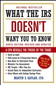 What the IRS Doesn't Want You to Know: A CPA Reveals the Tricks of the Trade, 9th Edition (0471449725) cover image