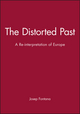 The Distorted Past: A Re-interpretation of Europe (0631176225) cover image