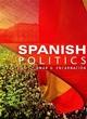 Spanish Politics: Democracy after Dictatorship