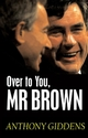 Over to You, Mr Brown: How Labour Can Win Again (0745642225) cover image