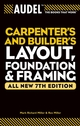 Audel Carpenter's and Builder's Layout, Foundation, and Framing, All New 7th Edition (0764571125) cover image