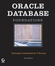 Oracle Database Foundations: Technology Fundamentals for IT Success (0782143725) cover image