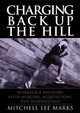 Charging Back Up the Hill: Workplace Recovery After Mergers, Acquisitions and Downsizings (0787964425) cover image