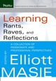 Learning Rants, Raves, and Reflections: A Collection of Passionate and Professional Perspectives  (0787973025) cover image