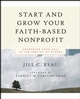 Start and Grow Your Faith-Based Nonprofit: Answering Your Call in the Service of Others (0787976725) cover image