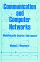 Communication and Computer Networks: Modelling with discrete-time queues (0818651725) cover image