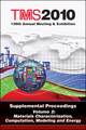 TMS 2010 139th Annual Meeting and Exhibition, Supplemental Proceedings, Volume 2, Materials Characterization, Computation, Modeling and Energy (0873397525) cover image