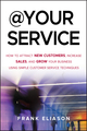 At Your Service: How to Attract New Customers, Increase Sales, and Grow Your Business Using Simple Customer Service Techniques (1118217225) cover image