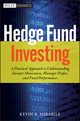 Hedge Fund Investing: A Practical Approach to Understanding Investor Motivation, Manager Profits, and Fund Performance (1118281225) cover image