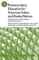 Postsecondary Education for American Indian and Alaska Natives: Higher Education for Nation Building and Self-Determination: ASHE Higher Education Report 37:5 (1118369025) cover image