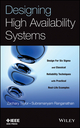 Designing High Availability Systems: DFSS and Classical Reliability Techniques with Practical Real Life Examples (1118551125) cover image
