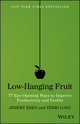 Low-Hanging Fruit: 77 Eye-Opening Ways to Improve Productivity and Profits (1118857925) cover image