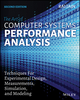 Art of Computer Systems Performance Analysis: Techniques For Experimental Design Measurements Simulation and Modeling , 2nd Edition (1118858425) cover image