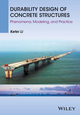Durability Design of Concrete Structures: Phenomena, Modeling, and Practice (1118910125) cover image