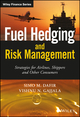 Fuel Hedging and Risk Management: Strategies for Airlines, Shippers and Other Consumers (1119026725) cover image