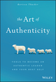 The Art of Authenticity: Tools to Become an Authentic Leader and Your Best Self (1119153425) cover image