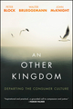 An Other Kingdom: Departing the Consumer Culture (1119194725) cover image