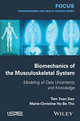 Biomechanics of the Musculoskeletal System: Modeling of Data Uncertainty and Knowledge (1848216025) cover image