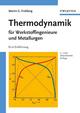 Thermodynamik für Werkstoffingenieure und Metallurgen (3527309225) cover image
