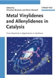 Metal Vinylidenes and Allenylidenes in Catalysis: From Reactivity to Applications in Synthesis (3527318925) cover image