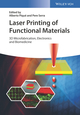 Laser Printing of Functional Materials: 3D Microfabrication, Electronics and Biomedicine (3527342125) cover image
