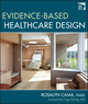 Evidence-Based Healthcare Design (0470149426) cover image