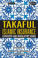 Takaful Islamic Insurance: Concepts and Regulatory Issues (0470823526) cover image