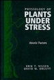 The Physiology of Plants Under Stress, Volume 1, Abiotic Factors (0471031526) cover image