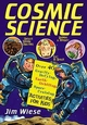 Cosmic Science: Over 40 Gravity-Defying, Earth-Orbiting, Space-Cruising Activities for Kids (0471158526) cover image