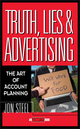 Truth, Lies, and Advertising: The Art of Account Planning  (0471189626) cover image