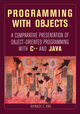 Programming with Objects: A Comparative Presentation of Object-Oriented Programming With C++ and Java  (0471268526) cover image