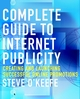 Complete Guide to Internet Publicity: Creating and Launching Successful Online Campaigns (0471275026) cover image