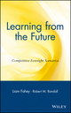 Learning from the Future: Competitive Foresight Scenarios  (0471303526) cover image