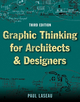 Graphic Thinking for Architects and Designers, 3rd Edition (0471352926) cover image