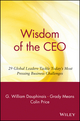 Wisdom of the CEO: 29 Global Leaders Tackle Today's Most Pressing Business Challenges (0471357626) cover image