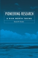 Pioneering Research: A Risk Worth Taking (0471488526) cover image