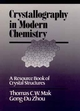 Crystallography in Modern Chemistry: A Resource Book of Crystal Structures (0471547026) cover image