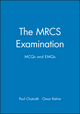 The MRCS Examination: MCQs and EMQs (0632054026) cover image