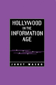 Hollywood in the Information Age: Beyond the Silver Screen (0745669026) cover image