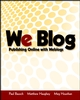 We Blog: Publishing Online with Weblogs (0764549626) cover image